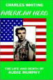 American Hero: the Life and Death of Audie Murphy bookcover.