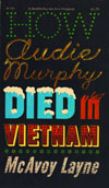 How Audie Murphy Died in Vietnam bookcover.