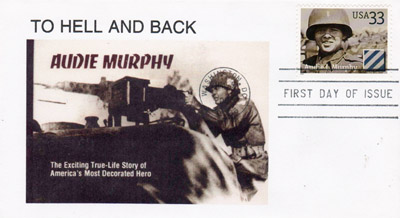 First day cover and cachet honoring Audie Murphy. Image provided by Betty Tate. Click image for a larger view.