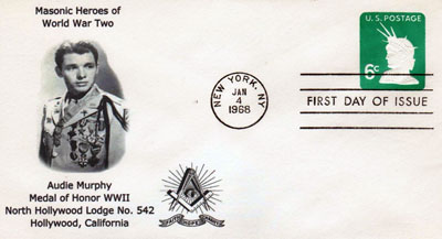 First day cover and cachet honoring Audie Murphy and Masonic heroes of World War II. Image provided by Betty Tate. Click image for a larger view.